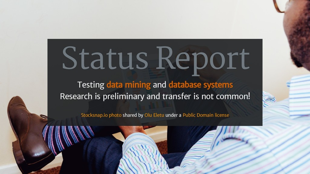 Status Report Testing data mining and database ...