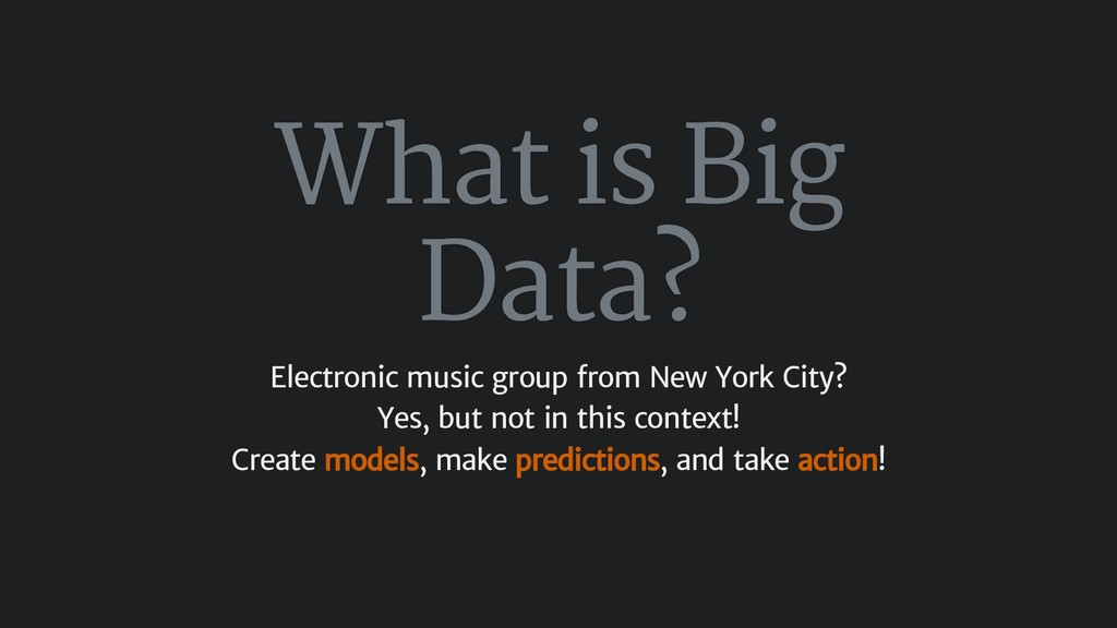 What is Big Data? Electronic music group from N...