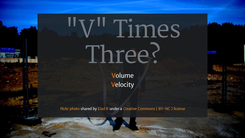 """V"" Times Three? Volume Velocity shared by unde..."
