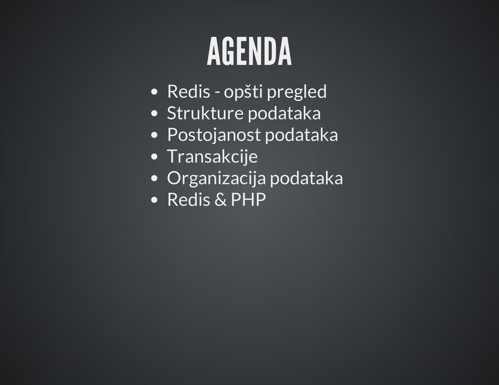 AGENDA Redis - opšti pregled Strukture podataka...
