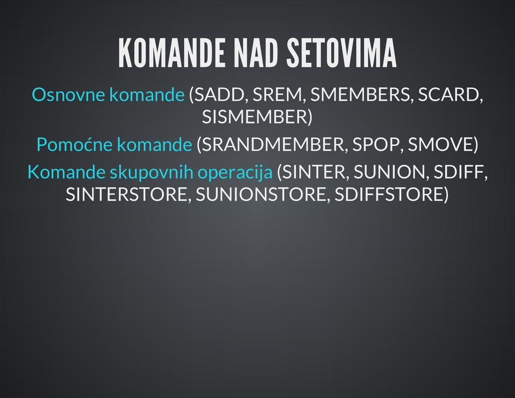 KOMANDE NAD SETOVIMA Osnovne komande (SADD, SRE...