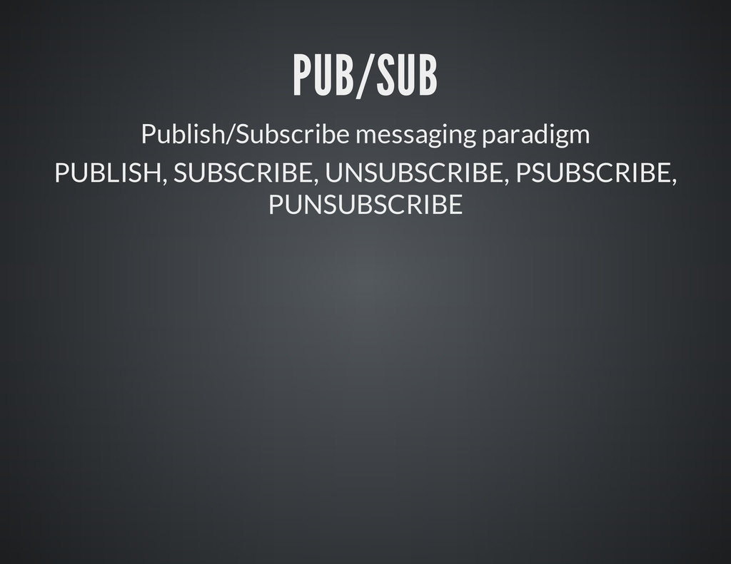 PUB/SUB Publish/Subscribe messaging paradigm PU...