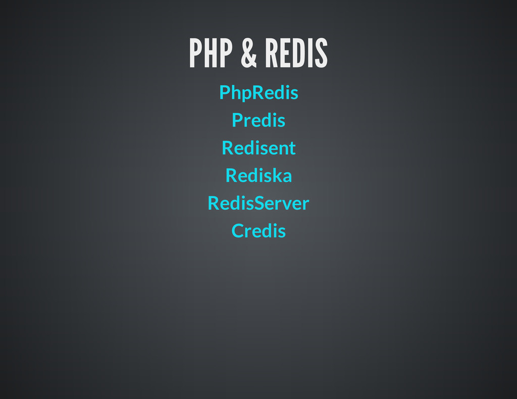 PHP & REDIS PhpRedis Predis Redisent Rediska Re...