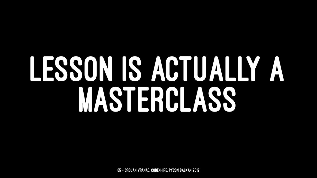 LESSON IS ACTUALLY A MASTERCLASS 65 — Srdjan Vr...