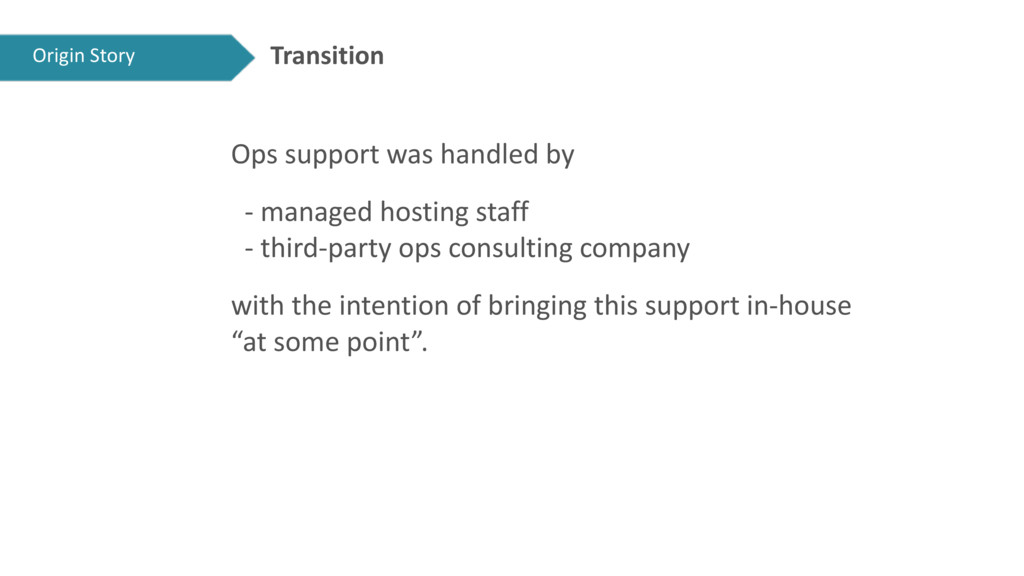 Transition Ops support was handled by - managed...