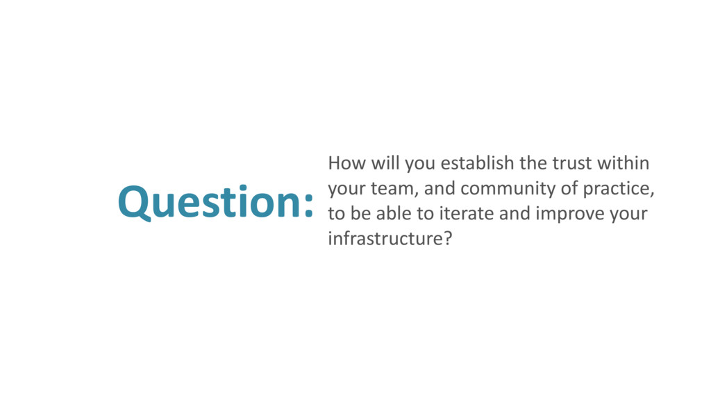 Question: How will you establish the trust with...