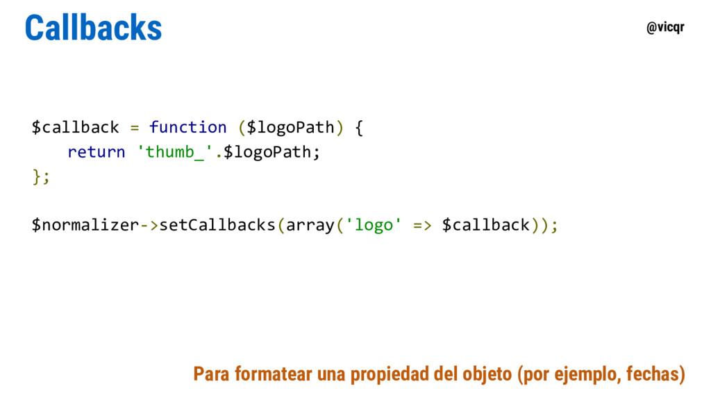 @vicqr Callbacks $callback = function ($logoPat...
