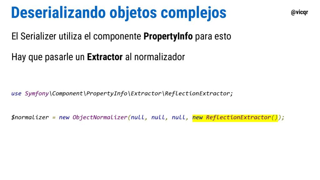 @vicqr Deserializando objetos complejos El Seri...