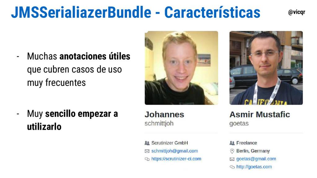 @vicqr JMSSerialiazerBundle - Características -...