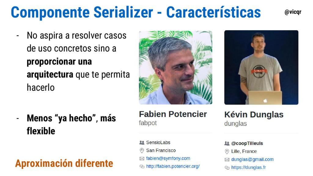 @vicqr Componente Serializer - Características ...