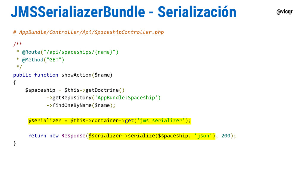 @vicqr JMSSerialiazerBundle - Serialización # A...