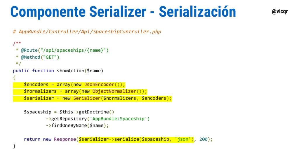 @vicqr Componente Serializer - Serialización # ...
