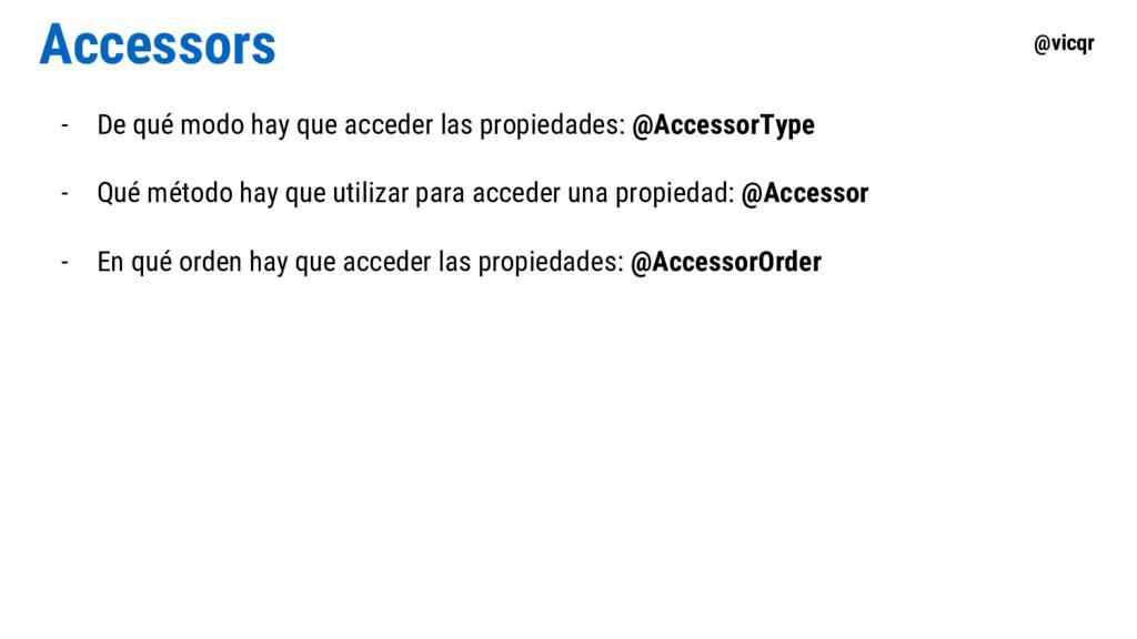 @vicqr Accessors - De qué modo hay que acceder ...