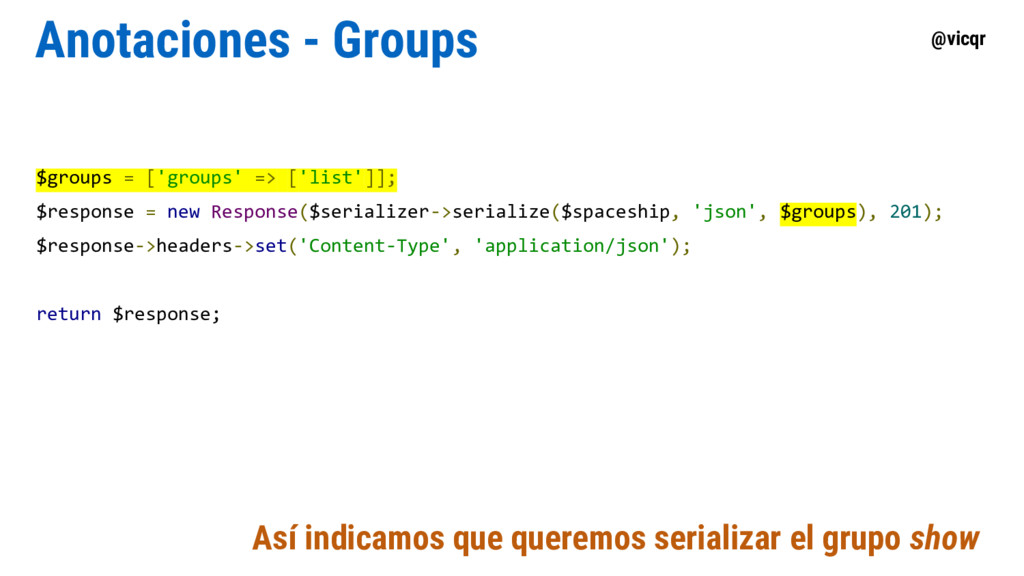 @vicqr Anotaciones - Groups $groups = ['groups'...