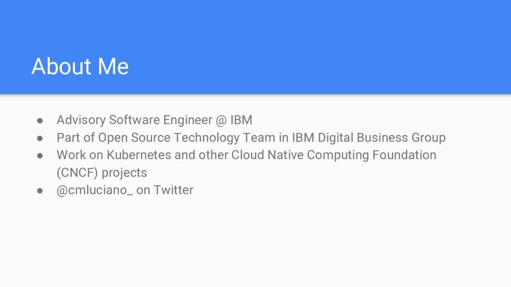 About Me ● Advisory Software Engineer @ IBM ● P...