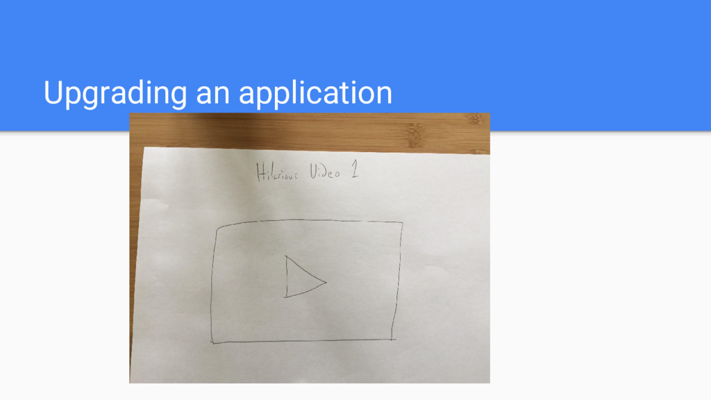 Upgrading an application