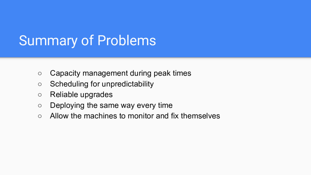 Summary of Problems ○ Capacity management durin...