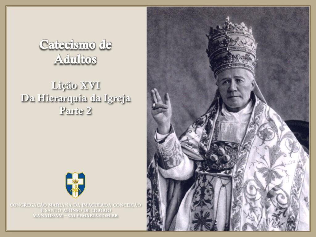 Lição XVI Da Hierarquia da Igreja Parte 2 Congr...