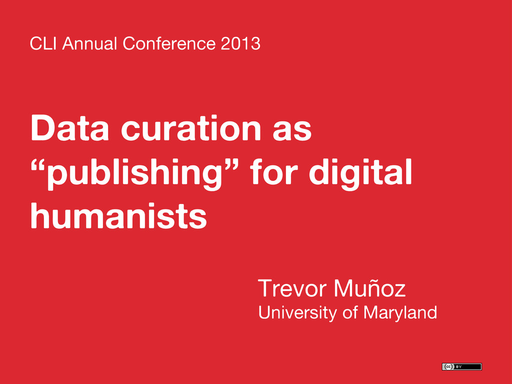 "Data curation as ""publishing"" for digital human..."
