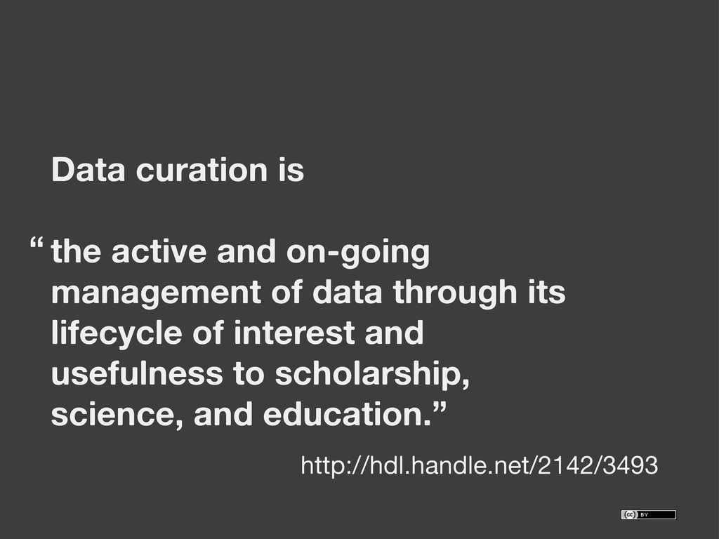 Data curation is the active and on-going manage...