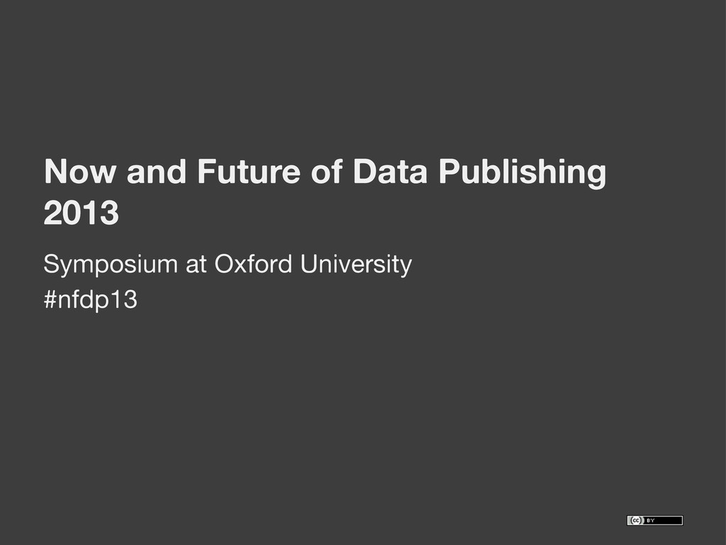 Now and Future of Data Publishing 2013 #nfdp13 ...