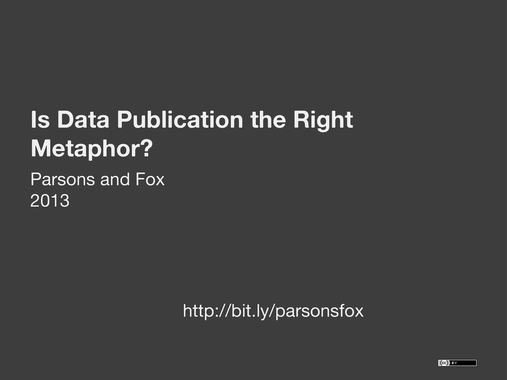 Is Data Publication the Right Metaphor? Parsons...