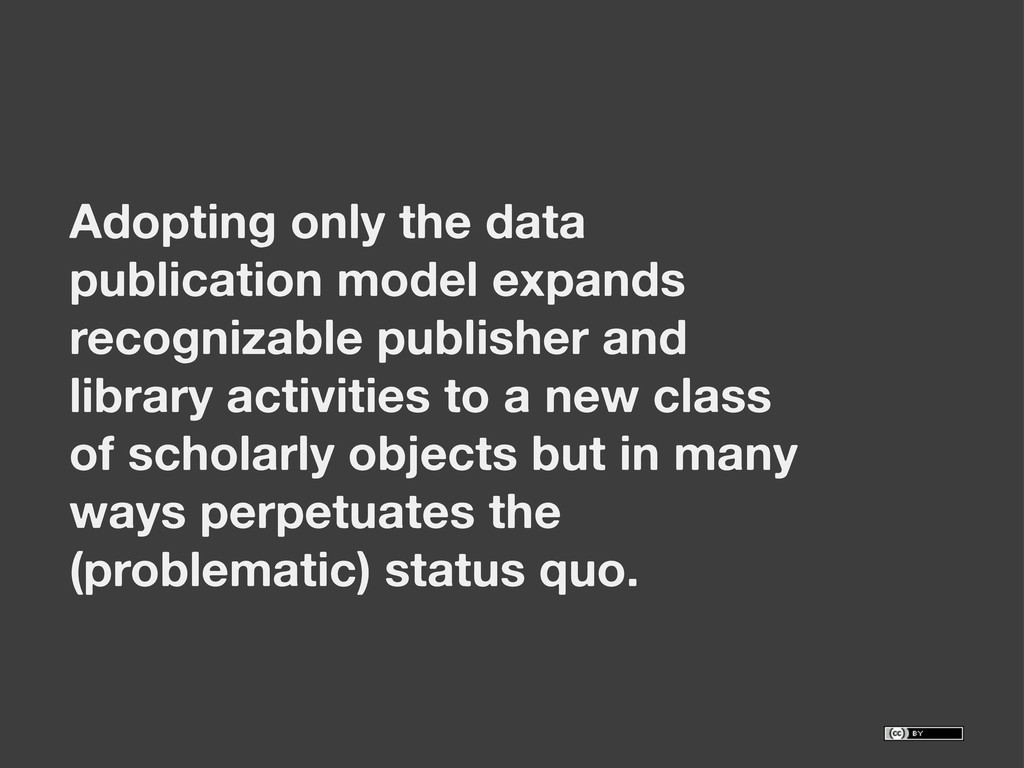 Adopting only the data publication model expand...