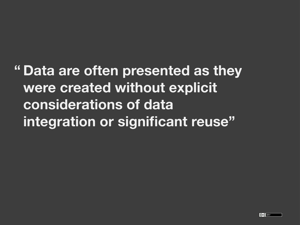 Data are often presented as they were created w...
