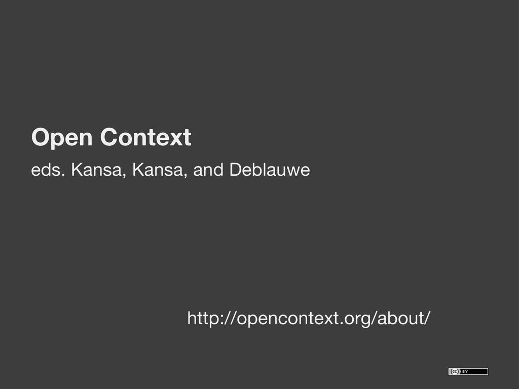 Open Context eds. Kansa, Kansa, and Deblauwe ht...