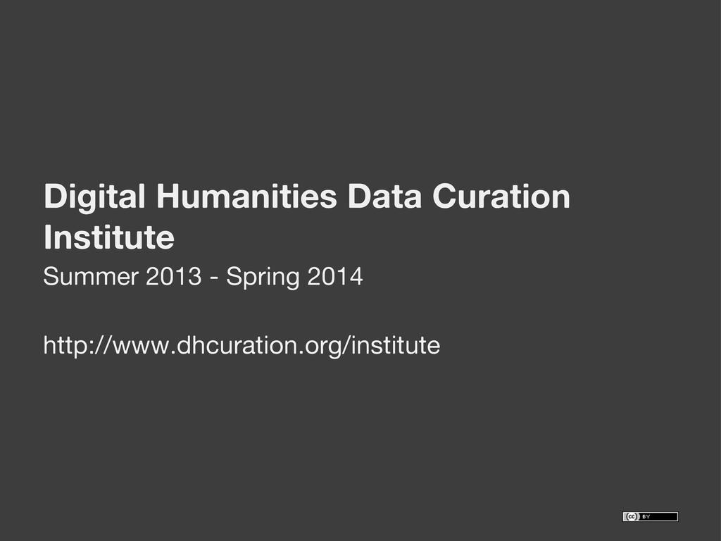 Digital Humanities Data Curation Institute Summ...