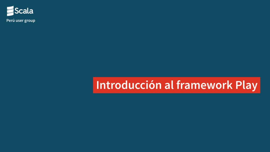 Perú user group Introducción al framework Play
