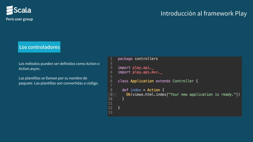 Perú user group Introducción al framework Play ...