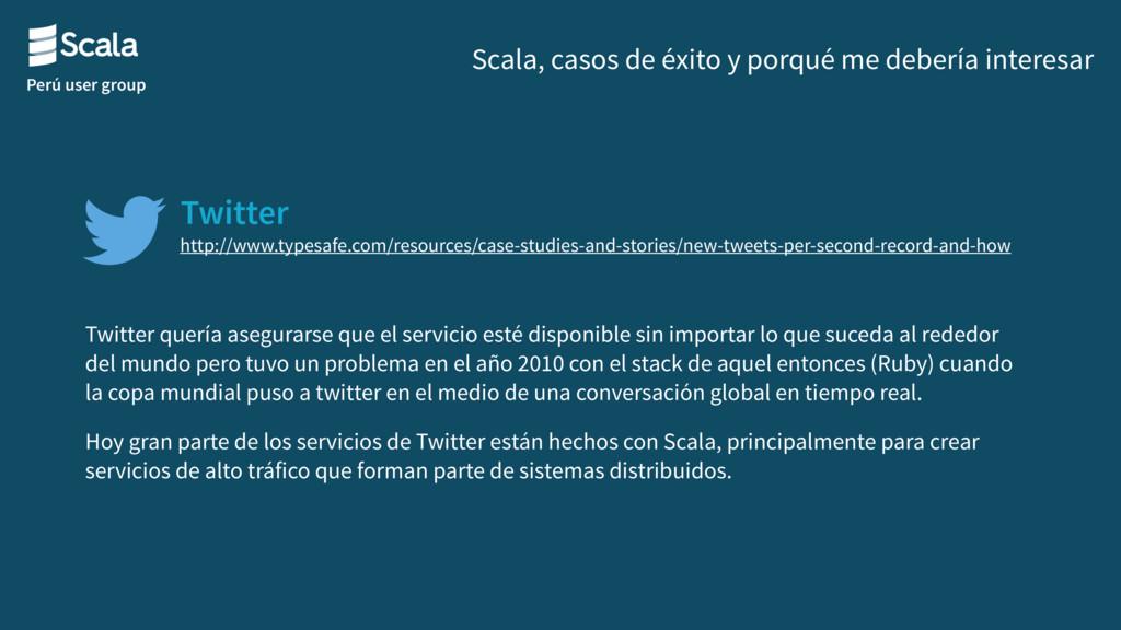 Perú user group Twitter Scala, casos de éxito y...