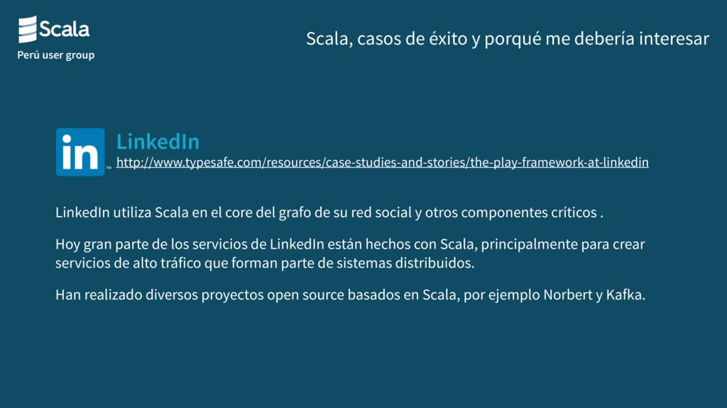 Perú user group LinkedIn Scala, casos de éxito ...