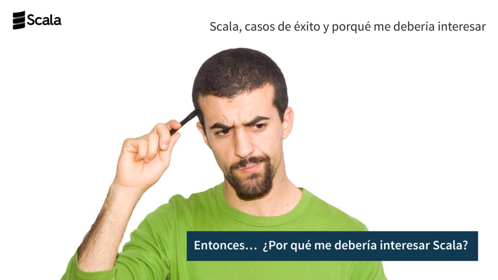 Perú user group Wallmart Scala, casos de éxito ...