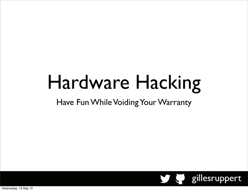 Hardware Hacking Have Fun While Voiding Your Wa...