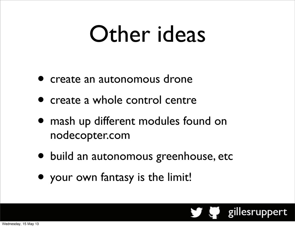 Other ideas • create an autonomous drone • crea...