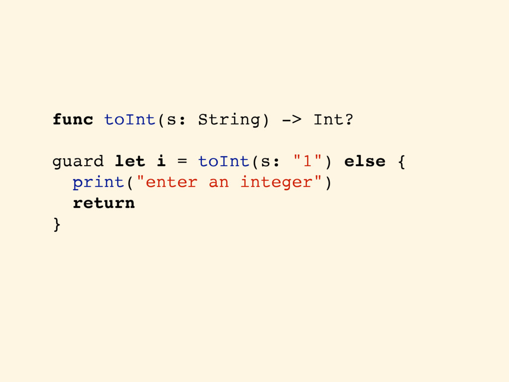 func toInt(s: String) -> Int? guard let i = toI...