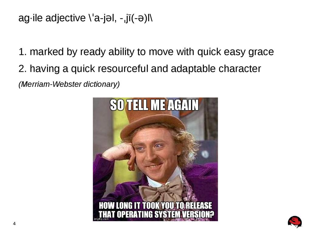 4 ag·ile adjective \ a-j l, - jī(- )l\ ˈ ə ˌ ə ...