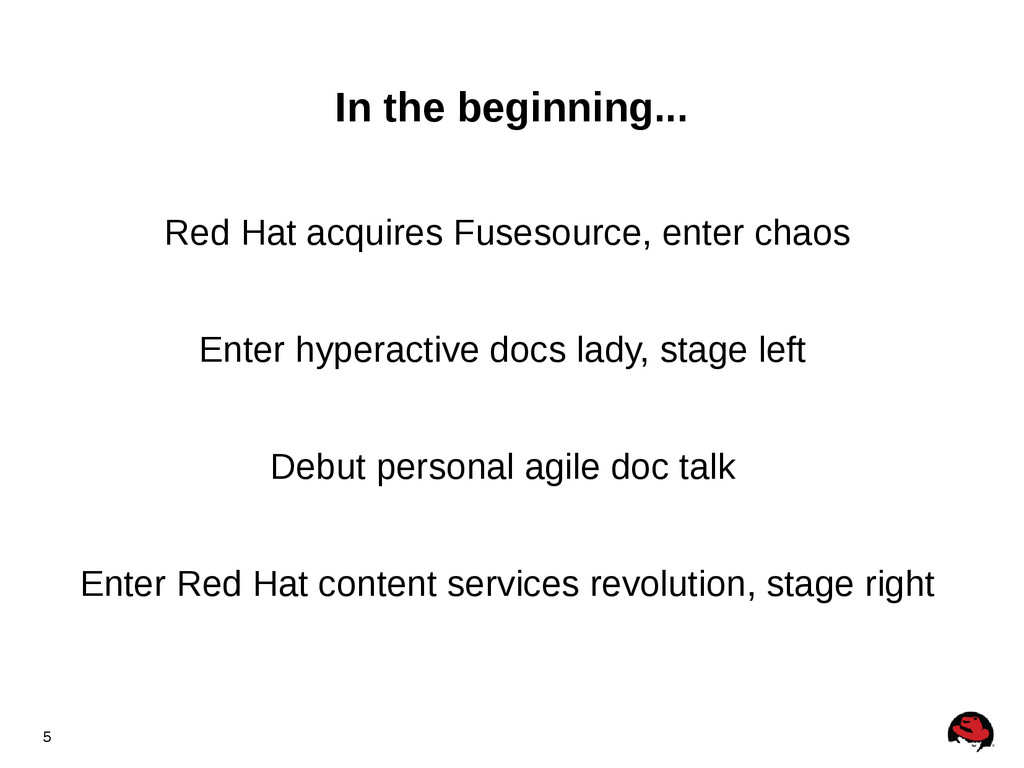 5 In the beginning... Red Hat acquires Fusesour...