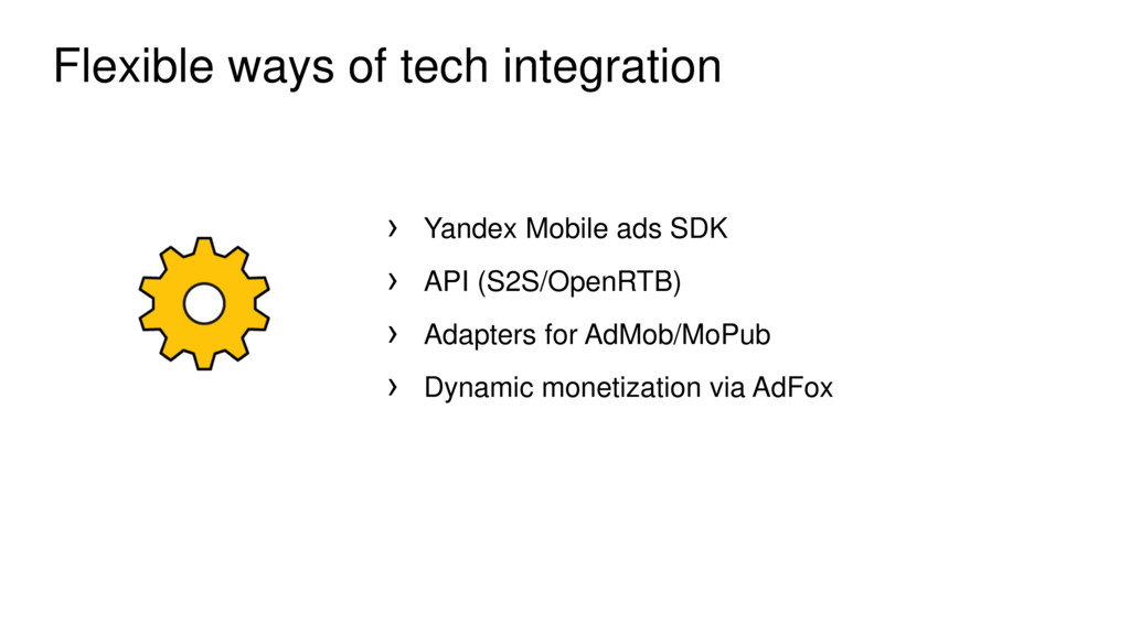 Flexible ways of tech integration › Yandex Mobi...