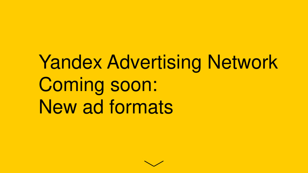 Yandex Advertising Network Coming soon: New ad ...