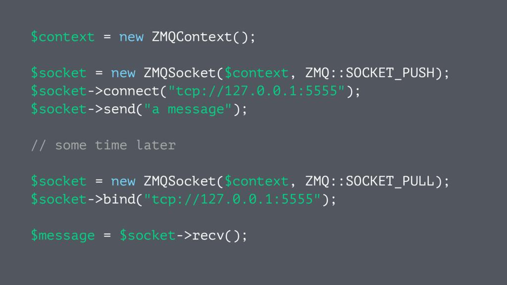 $context = new ZMQContext(); $socket = new ZMQS...