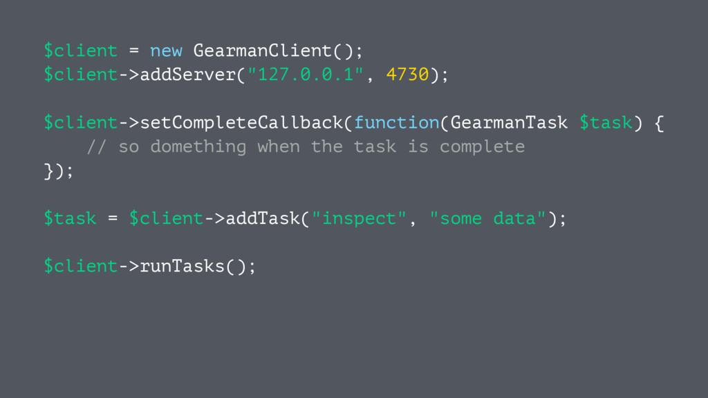 $client = new GearmanClient(); $client->addServ...