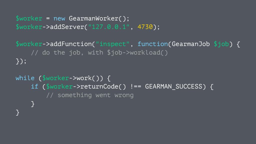 $worker = new GearmanWorker(); $worker->addServ...
