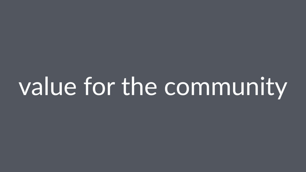 value for the community