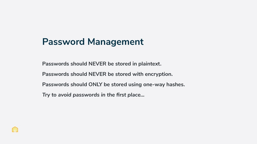 Password Management Passwords should NEVER be s...