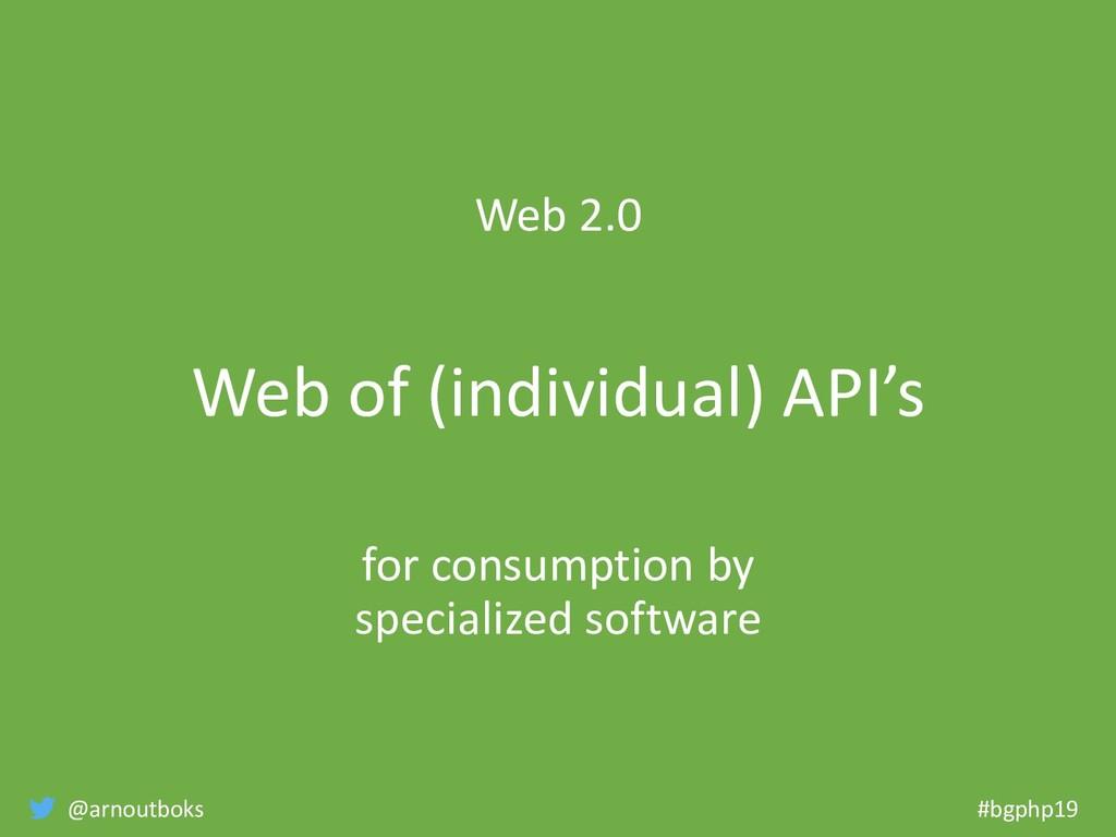 @arnoutboks #bgphp19 Web 2.0 Web of (individual...