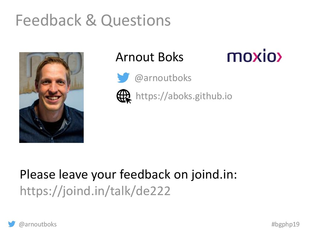 @arnoutboks #bgphp19 Feedback & Questions Pleas...