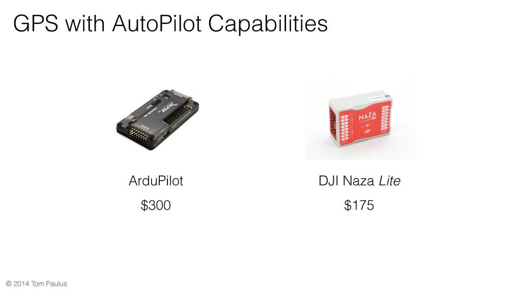 © 2014 Tom Paulus GPS with AutoPilot Capabiliti...